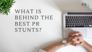 What is behind the best PR stunts?