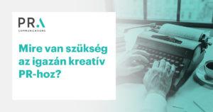 Mire van szükség az igazán kreatív PR-hoz?