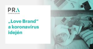 """""""Love Brand"""" a koronavírus idején"""
