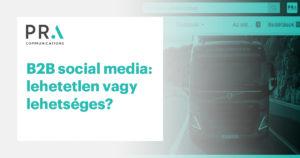 B2B közösségi média: lehetetlen vagy lehetséges?