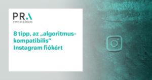 """8 tipp, az """"algoritmuskompatibilis"""" Instagram fiókért"""
